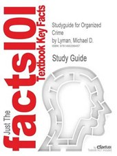 Studyguide for Organized Crime by Lyman, Michael D., ISBN 9780133571738