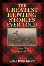Greatest Hunting Stories Ever Told
