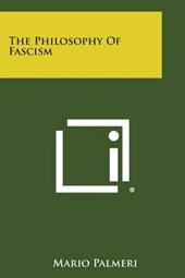 The Philosophy of Fascism