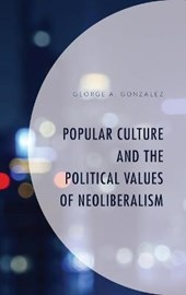 Popular Culture and the Political Values of Neoliberalism
