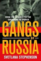 Gangs of Russia   Svetlana Stephenson  