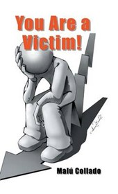 You Are a Victim!