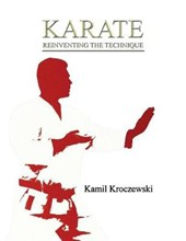 Karate, Reinventing the Technique - B&w Ed.