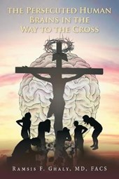 The Persecuted Human Brains in the Way to the Cross