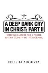 A Deep Dark Cry in Christ