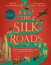 The silk roads - illustrated edition