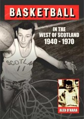 BASKETBALL in the West of Scotland 1940-1970