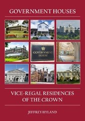 Government Houses: Vice-Regal Residences of the Crown