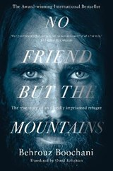 No friend but the mountains | Behrouz Boochani ; Omid Tofighian | 9781529028485