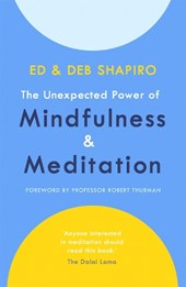 The Unexpected Power of Mindfulness and Meditation
