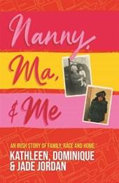 Nanny, Ma and me