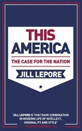 This is america | Jill Lepore |