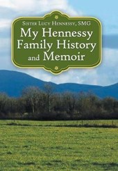 My Hennessy Family History and Memoir