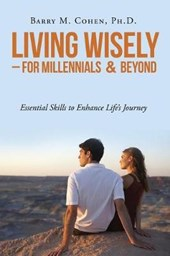 Living Wisely - For Millennials & Beyond