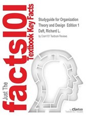 Studyguide for Organization Theory and Design Edition 1 by Daft, Richard L., ISBN 9781285866345