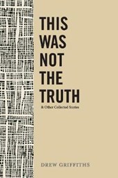 This Was Not the Truth & Other Collected Stories