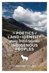 The Poetics of Land and Identity Among British Columbia Indigenous Peoples