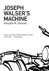 Joseph Walser's Machine | Goncalo M. Tavares |