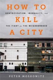 How to Kill a City