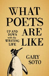 What Poets are Like | Gary Soto | 9781570618741