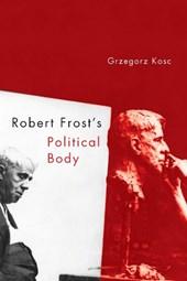 Robert Frost`s Political Body