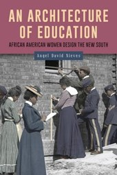 An Architecture of Education - African American Women Design the New South