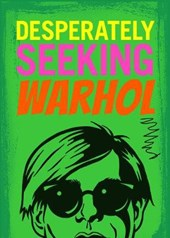 Desperately Seeking Warhol