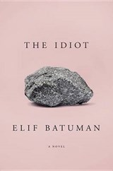 The Idiot | Elif Batuman | 9781594205613
