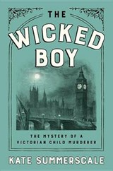 The Wicked Boy | Kate Summerscale | 9781594205781