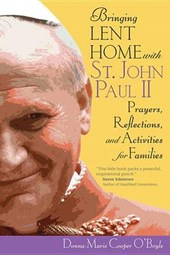Bringing Lent Home with St. John Paul II