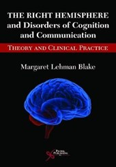 The Right Hemisphere and Disorders of Cognition and Communication