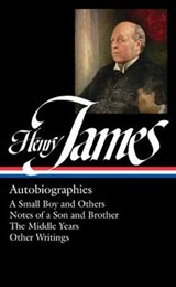 Henry James: Autobiographies   Henry James  