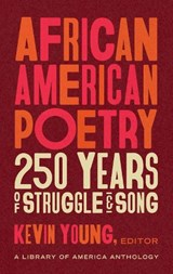 African American Poetry: 250 Years of Struggle & Song   Kevin Young (ed.)   9781598536669