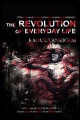 The Revolution Of Everyday Life | Raoul Vaneigem |