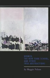 Women, the New York School, and Other True Abstractions