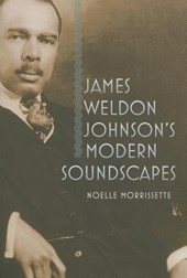 James Weldon Johnson's Modern Soundscapes