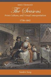 James Thomson's The Seasons, Print Culture, and Visual Interpretation, 1730-1842