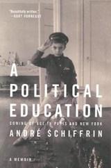 A Political Education   Andre Schiffrin  