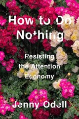 How To Do Nothing   Jenny Odell  
