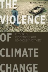 The Violence of Climate Change   Kevin J. O'brien  