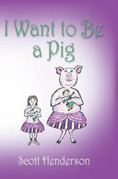 I Want to Be a Pig