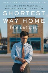 Shortest Way Home - One Mayor`s Challenge and a Model for America`s Future