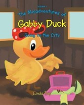 The Misadventures of Gabby Duck Going to the City
