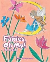Fairies, Oh My!