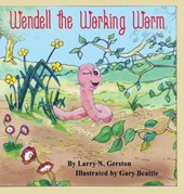 Wendell the Working Worm