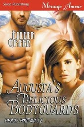 Augusta's Delicious Bodyguards [men of Montana 16] (Siren Publishing Menage Amour)