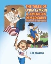 The Tales of Lydia Lymkin and America's Remarkable Declaration of Independence