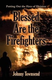 Blessed Are the Firefighters