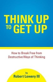Think Up to Get Up