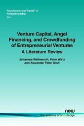 Venture Capital, Angel Financing, and Crowdfunding of Entrepreneurial Ventures
